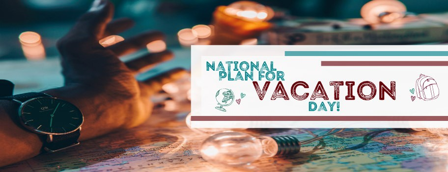 Hey, hey! It's NATIONAL PLAN FOR VACATION DAY! Image